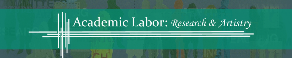 Academic Labor: Research and Artistry