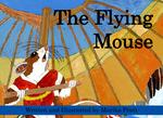 The Flying Mouse by Mariko Pratt
