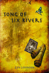 Song of Six Rivers by Zev Levinson