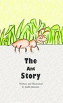 The Ant Story by Joelle Jimenez and Laiza Pacheco