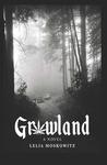 Growland by Lelia Moskowitz