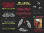 Tri-Mindful: resilience, (re)indigenizing, renewal by Zo Lo, Allison Lundahl, Ankita Mylatore, and Chelsea Trillo