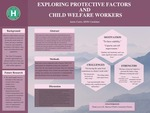 Exploring Protective Factors and Child Welfare Wrokers by Jamie Curtis